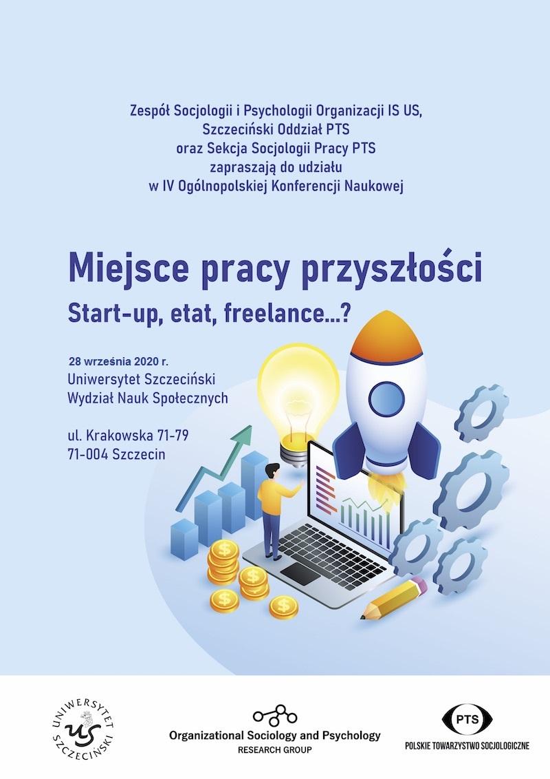 IV Ogólnopolska Konferencja Naukowa:  Miejsce pracy przyszłości  Start-up, etat, freelance…?
