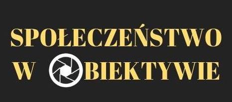 """Wyniki VII edycji Ogólnopolskiego Konkursu Fotograficznego """"Społeczeństwo w obiektywie"""""""